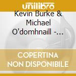 Kevin Burke & Michael O'domhnaill - Portland cd musicale di Kevin burke & michae