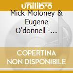 Mick Moloney & Eugene O'donnell - Uncommon Bonds cd musicale di Mick moloney & eugen