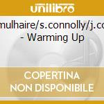 M.mulhaire/s.connolly/j.coen - Warming Up cd musicale di M.mulhaire/s.connoll