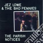 Jez Lowe & The Bad Pennies - The Parish Notice cd musicale di Jez lowe & the bad pennies