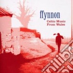 Ffynnon - Celtic Music From Wales cd musicale di Ffynnon