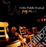 Celtic Fiddle Festival - Play On cd musicale di Celtic fiddle festiv