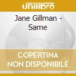 Jane Gillman - Same cd musicale di Gillman Jane