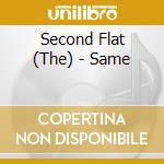 The Second Flat - Same cd musicale di The second flat