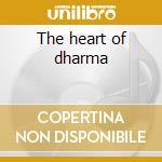 The heart of dharma cd musicale di Tibet