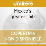 Mexico's greatest hits cd musicale