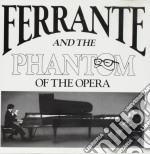 Ferrante & Teicher - Ferrante And The Phantom Of The Opera cd musicale di Ferrante & teicher
