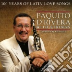 Paquito D'Rivera - 100 Years Of Latin Love Songs cd musicale di Paquito D'rivera