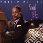 Philip Bailey - Soul On Jazz cd musicale di Philip Bailey