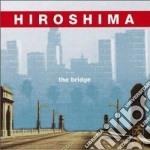 Hiroshima - The Bridge cd musicale di HIROSHIMA