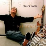 Chuck Loeb - Presence cd musicale di Chuck Loeb