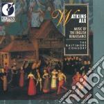 Watkins ale: music of the english renais cd musicale di Miscellanee