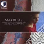 Max Reger - Three Sonatas For Unaccompained Violin cd musicale di Max Reger