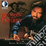 Between Two Hearts- Renaissance Dances For Lute  - Mcfarlane Ronn  Lt cd musicale di Miscellanee