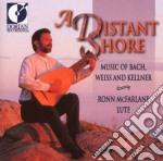Bach J.S. / Weiss Silvius Leopold - A Distant Shore  - Mcfarlane Ronn  Lt cd musicale di Bach johann sebasti