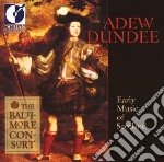 Adew dundee: early music of scotland cd musicale di Miscellanee
