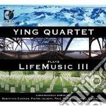 Life Music Iii /ying Quartet cd musicale di Miscellanee