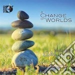A Change Of Worlds /ensemble Galilei cd musicale di Miscellanee