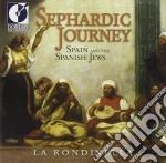 Sephardic Journey - Spain And The Spanish Jews /la Rondinella cd musicale di Miscellanee