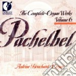 The complete organ works, vol.6 cd musicale di Johann Pachelbel