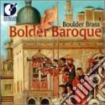 Bolder Baroque /boulder Brass cd musicale di Miscellanee