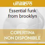 Essential funk from brooklyn cd musicale di Lenny Dee