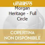 Morgan Heritage - Full Circle cd musicale di Morgan Heritage