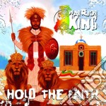 Warrior King - Hold The Faith cd musicale di King Warrior