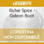 Richie Spice - Gideon Boot cd musicale di SPICE RICHIE