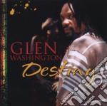 Glen Washington - Destiny cd musicale di WASHINGTON GLEN