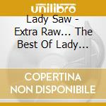 EXTRA RAW: THE BEST OF CD+DVD             cd musicale di Saw Lady
