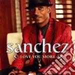 Sanchez - Love You More cd musicale di Sanchez