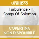 Turbulence - Songs Of Solomon cd musicale