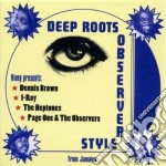 Niney The Observer - Deep Roots Observer Style cd musicale di Niney the observer