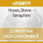 Seraphim cd musicale di Steve Howe