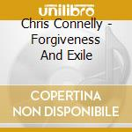Chris Connelly - Forgiveness And Exile cd musicale di Chris Connelly