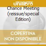 CHANCE MEETING (REISSUE/SPECIAL EDITION)  cd musicale di NURSE WITH WOUND