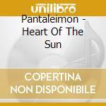 Pantaleimon - Heart Of The Sun cd musicale di PANTALEIMON
