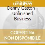 Danny Gatton - Unfinished Business cd musicale di Danny Gatton