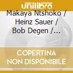 Sauer / Degen / Eckinger / Ntshoko - Makaya & The Tsotsis - 24 Bit cd musicale di Sauer degen ecking