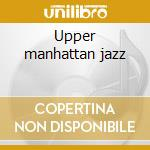 Upper manhattan jazz cd musicale di Charlie Rouse