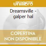 Dreamsville - galper hal cd musicale di Hal Galper