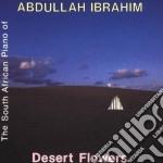 Abdullah Ibrahim - Desert Flowers cd musicale di Abdullah Ibrahim