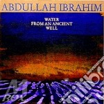 WATER FROM AN ANCIENT WELL cd musicale di Abdullah Ibrahim
