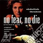 Abdullah Ibrahim - No Fear No Die cd musicale di Abdullah Ibrahim