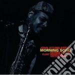 Morning song cd musicale di John Stubblefield