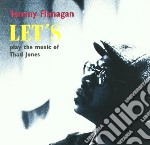 Let's - play the music of thad jones cd musicale di Tommy Flanagan