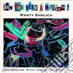 Can you hear a motion cd musicale di Marty Ehrlich