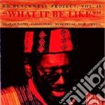 What it be like? cd musicale di Ed Blackwell