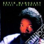 Kevin Mahogany - Songs And Moments cd musicale di Kevin Mahogany